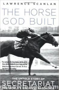 The Horse God Built-Secretariat